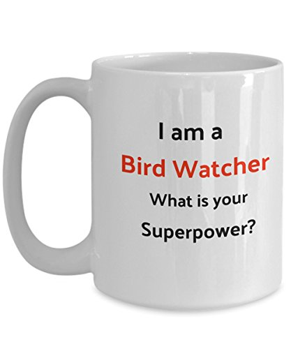I am a Bird Watcher. What is your superpower? Nerdy glasses Quote Funny Coffee Mug Cup Perfect and Cool Gift for People who are always positive warm vibe and who (Larry Bird Halloween Costume)