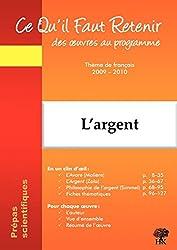 L'argent - Molière-L'Avare ; Zola-L'Argent ; Simmel-Philosophie de l'argent: édition 2009-2010