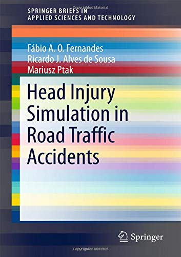 Download Head Injury Simulation in Road Traffic Accidents (SpringerBriefs in Applied Sciences and Technology) ebook