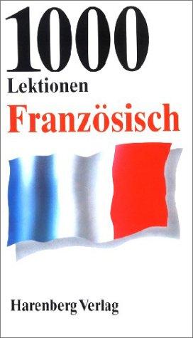 1000 Lektionen Französisch