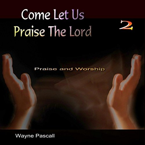 come-let-us-praise-the-lord-2