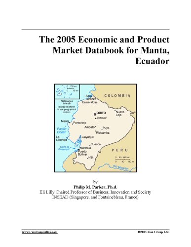 Read Online The 2005 Economic and Product Market Databook for Manta, Ecuador pdf