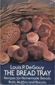 Bread Tray: Recipes for Homemade Breads, Rolls, Muffins and Biscuits