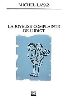 La joyeuse complainte de l'idiot, Layaz, Michel