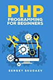PHP Programming for Beginners: Programming