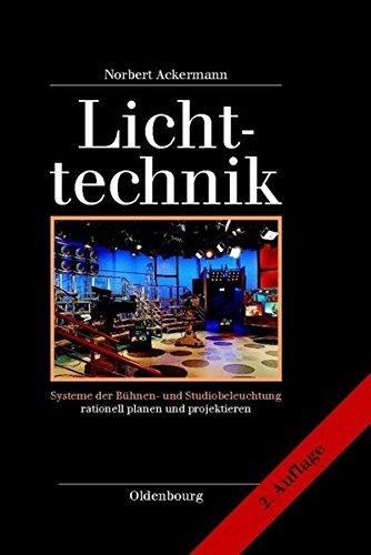 Lichttechnik: Systeme der Bühnen- und Studiobeleuchtung rationell planen und - Rationell System