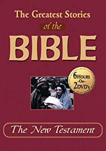Greatest Stories of the Bible: New Testament