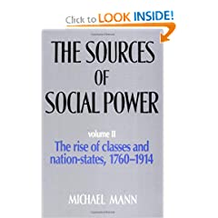 The Sources of Social Power, Vol. 2: The Rise of Classes and Nation States, 1760-1914