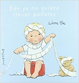 Edu ya no quiere llevar pañales (Spanish Edition): Linne Bie: 9788426137999: Amazon.com: Books