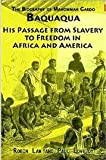 The Biography of Mahommah Gardo Baquaqua : His Passage from Slavery to Freedom in Africa and America, Baquaqua, Mahommah Gardo, 1558764291