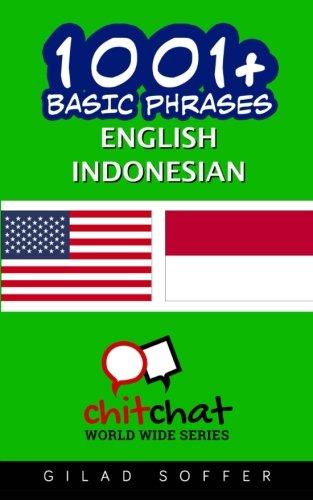 1001+ Basic Phrases English - Indonesian (English and Indonesian Edition)...
