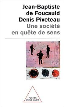 Une société en quête de sens par Foucauld