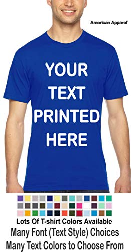 b289b486 Custom T-Shirt. Personalized Tee. Add Your Own Text .Personalized Message.  (Royal Blue - American Apparel, S)