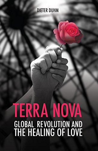 (Terra Nova. Global Revolution and the Healing of Love)