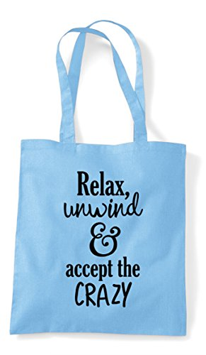 Unwind Bag Sky Relax Statement Text The Blue Shopper Crazy Only And Accept Tote 1xwCxTFq