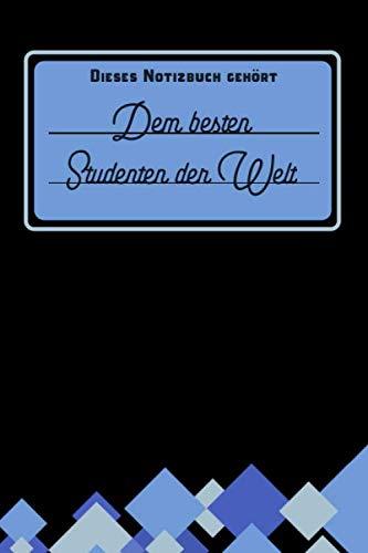 Dieses Notizbuch gehört dem besten Studenten der Welt: Tolle Geschenkidee für Studierende: blanko Notizbuch | Journal | To Do Liste für Studenten und ... Notizen - Abschluss Geschenk (German Edition) (Rabatt Damen)