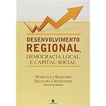 Desenvolvimento Regional, Democracia Local E Capital Social