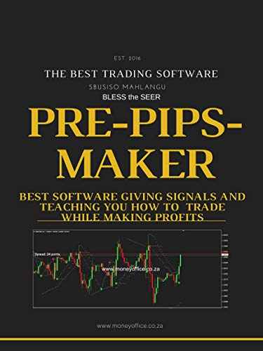 Pre Pips Maker: The best trading software book. How to increase profits daily in forex trading, getting signals and sharing them for free (Best Forex Trading Robot)