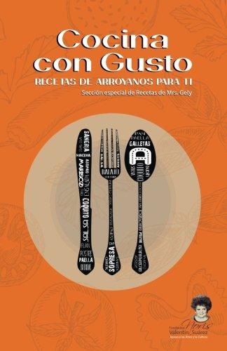 Cocina con gusto: Recetas de arroyanos para ti (Spanish Edition) by Fundación Noris Valentín Suárez