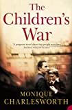 Front cover for the book The Children's War by Monique Charlesworth