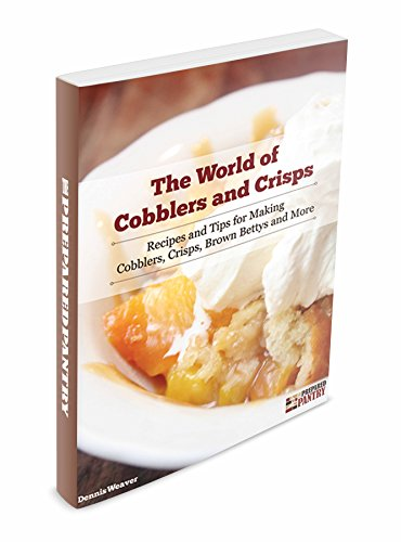 The World of Cobblers and Crisps: Recipes and Tips for Making Cobblers, Crisps, Brown Bettys and More (Apple Betty Brown)