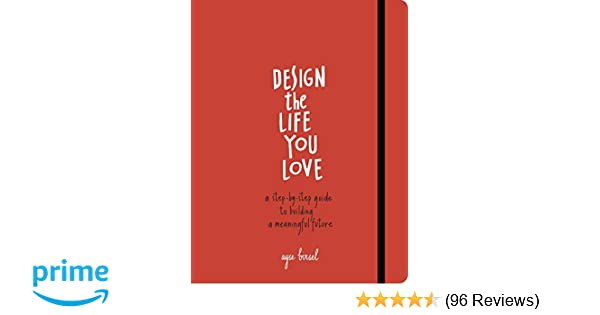 Principles Of Design List : Design the life you love a step by guide to building
