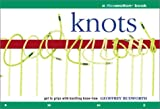 img - for Knots: A Flowmotion Book: Get to Grips with Knotting Know-How book / textbook / text book