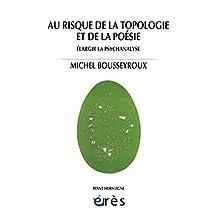 Au risque de la topologie et de la poésie (Point hors ligne) (French Edition)