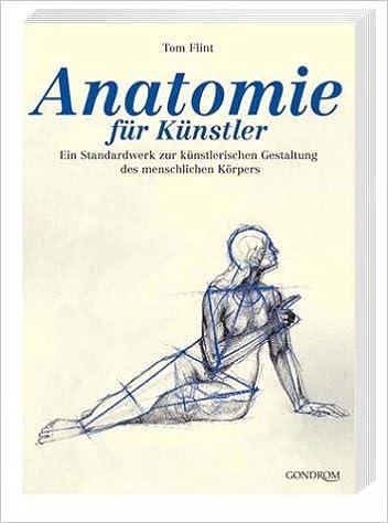 Anatomie für Künstler: Amazon.de: Tom Flint: Bücher