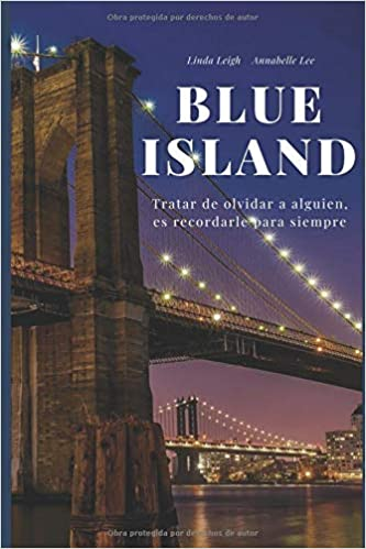 Blue Island: Tratar de olvidar a alguien, es recordarle para ...