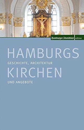 Hamburgs Kirchen: Geschichte, Architektur und Angebote