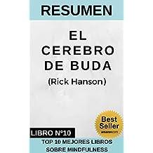 RESUMEN - EL CEREBRO DE BUDA (Rick Hanson): Felicidad, amor y sabiduría - Habilidades y herramientas prácticas para aprovechar el potencial de tu cerebro ... LIBROS DE MINDFULNESS) (Spanish Edition)