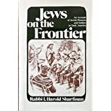 Jews on the Frontier: An Account of Jewish Pioneers and Settlers in Early America