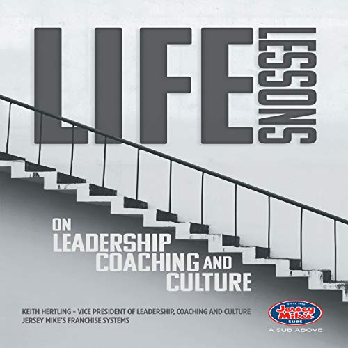 Life Lessons on Leadership, Coaching and Culture