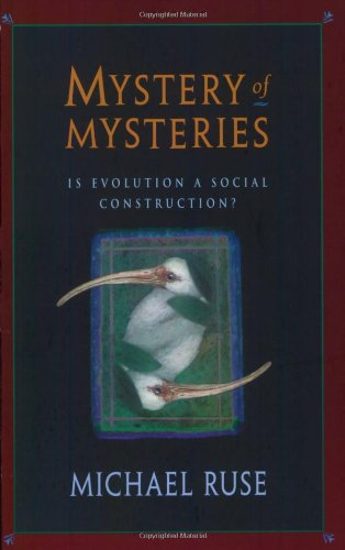 Mystery of Mysteries: Is Evolution a Social Construction? por Michael Ruse