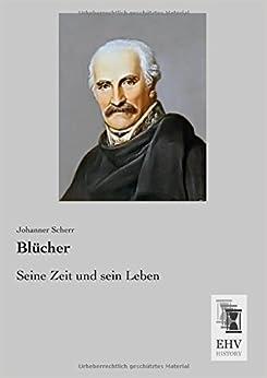 Book Bluecher: Seine Zeit und sein Leben