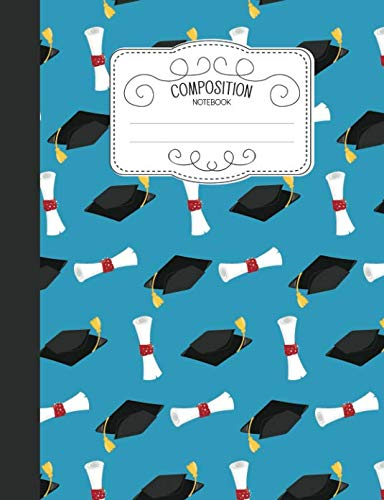 Composition Notebook: Cute Wide Ruled Comp Books for School - Graduation Hat And Scroll (Blank Lined Journals for Elementary Students)