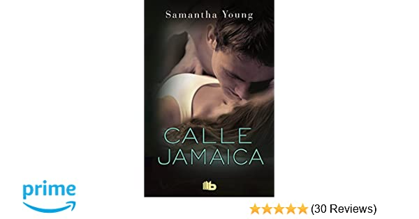 Amazon.com: Calle Jamaica / Before Jamaica Lane (Spanish Edition) (9788490703021): Samantha Young: Books