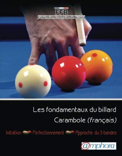 Les fondamentaux du billard carambole French Edition by Fédération Française De Billard 2010-04-19: Amazon.es: Fédération Française De Billard: Libros