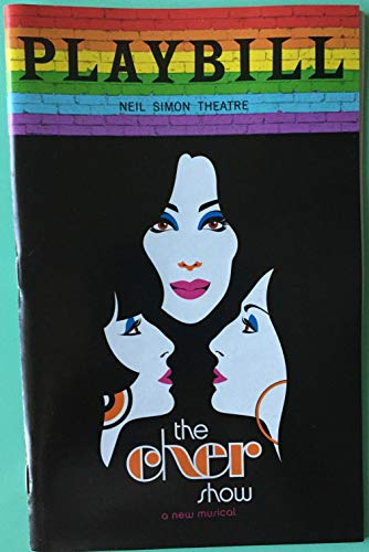 Pride Color Playbill from The Cher Show at the Neil Simon Theatre starring Stephanie J. Block Teal Wicks Micaela Diamond Emily Skinner Michael Berresse Matthew Hydzik Jarrod Spector Dee Roscioli Book by Rick Elice