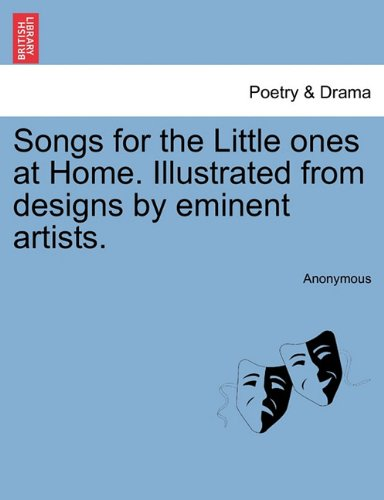 Download Songs for the Little ones at Home. Illustrated from designs by eminent artists. pdf epub