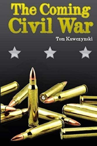 Book cover from The Coming Civil War by Tom Kawczynski