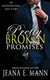 Pretty Broken Promises: An Unconventional Love Story