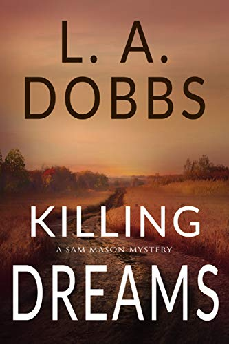 Killing Dreams (A Sam Mason Mystery Book 5) by [Dobbs, L .A.]