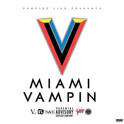 Miami Vampin [Explicit]