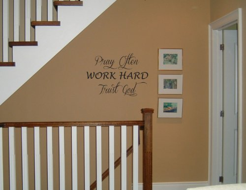 Pray Often Work Hard Trust God Vinyl Wall Decal