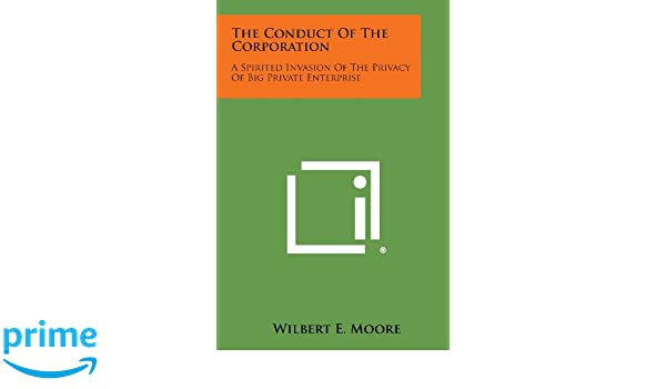 a03931f17 The Conduct of the Corporation: A Spirited Invasion of the Privacy ...