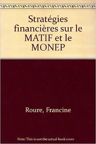 Stratégies financières sur le MATIF et le MONEP pdf, epub