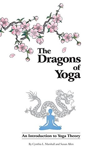 The Dragons of Yoga: An Introduction to Yoga Theory