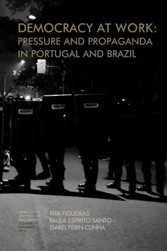 Democracy at work: Pressure and Propaganda in Portugal and